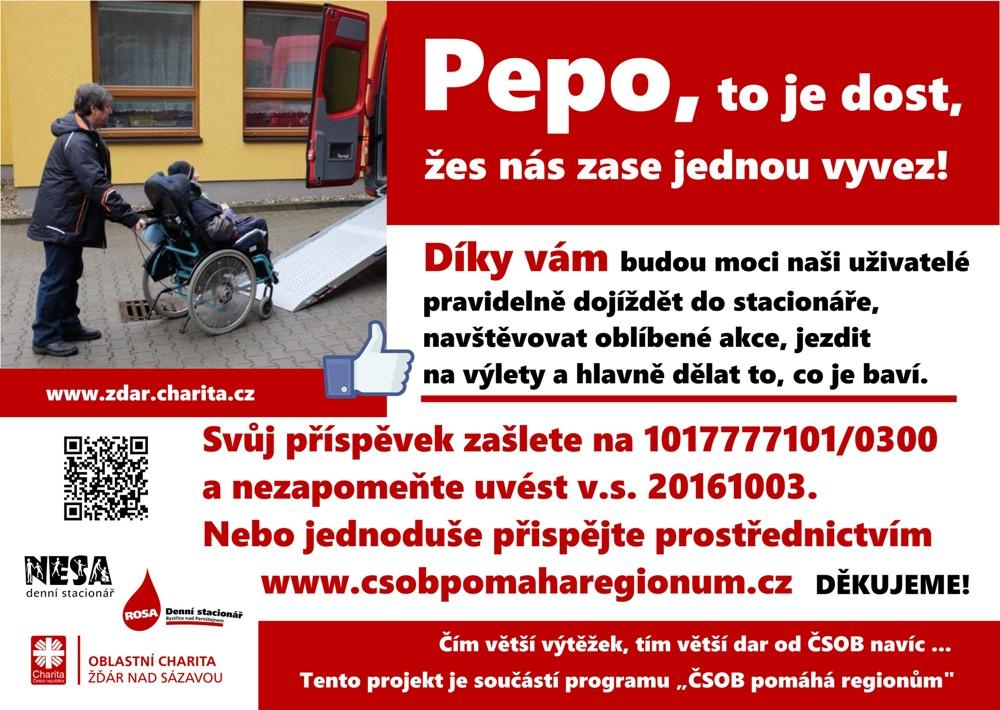 Pepova kampaň na dopravu uživatelů do Rosy a Nesy právě začala